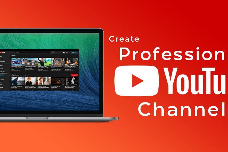 Create a Professional Youtube Channel